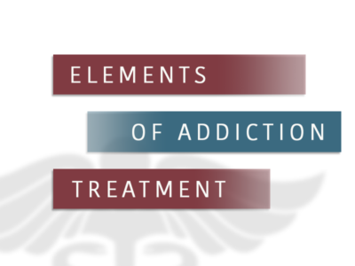 Elements Of Addiction Treatment