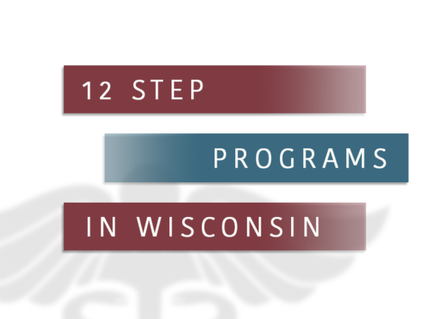 12 Step Programs In Wisconsin