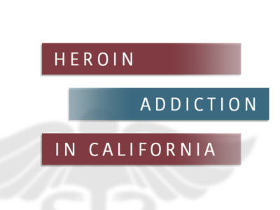 Heroin Addiction In California