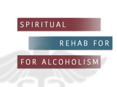 Spiritual Rehab For Alcoholism