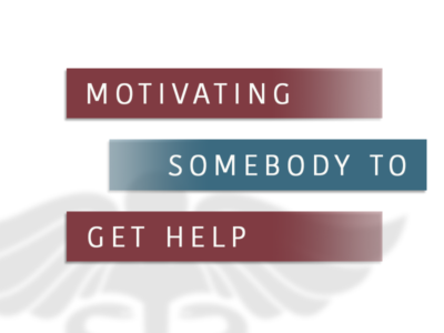 Motivating Somebody To Get Help
