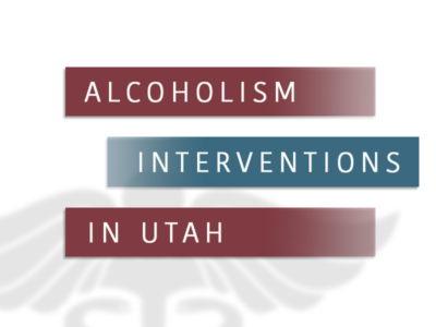 Alcoholism Interventions In Utah
