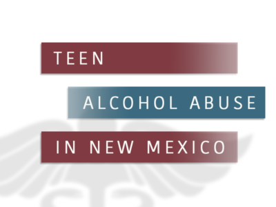 Teen Alcohol Abuse In New Mexico