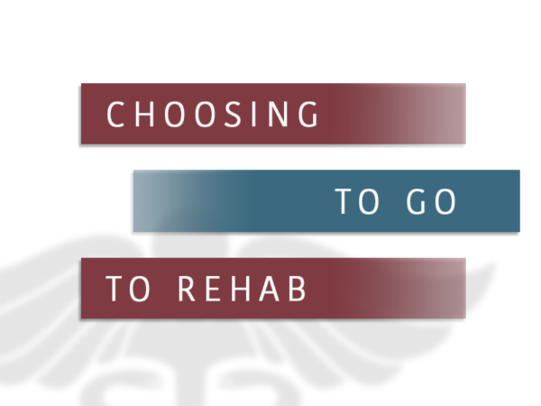 Choosing To Go To Rehab