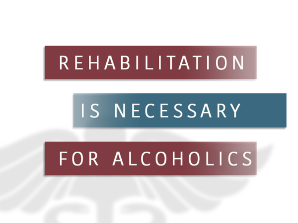 Rehab Is Required For Alcoholics