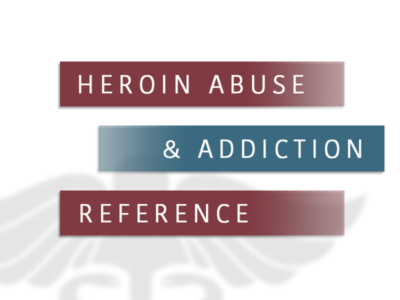Heroin Abuse and Addiction Reference