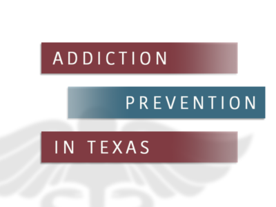 Addiction Prevention In Texas