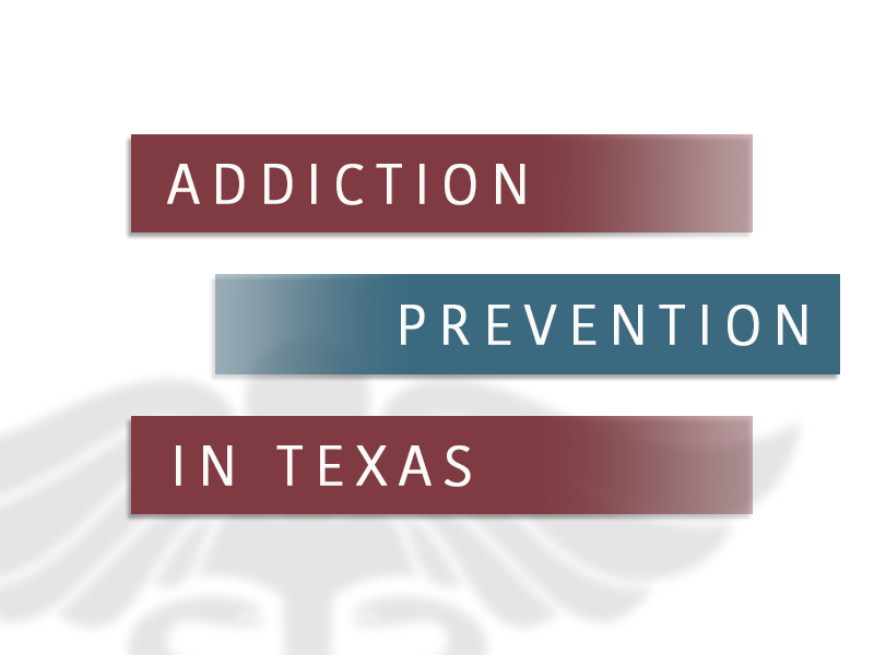 Preventing Drug and Alcohol Addiction in Texas