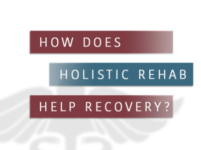 How Does Holistic Rehab Help In Recovery