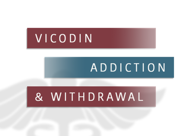 Vicodin Addiction and Withdrawal