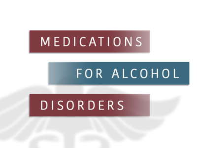Medications for alcohol disorders
