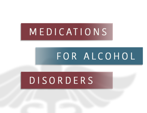 Drugs Used to Treat Alcohol Disorders