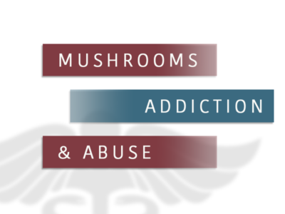 mushrooms addiction and abuse